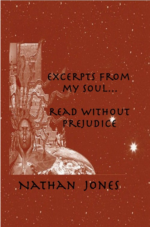 Excerpts From My Soul:  Read Without Prejudice