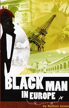 Black Man In Europe:  The Novel
